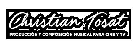 Christian Tosat | Composición y Producción Musical para Cine y TV